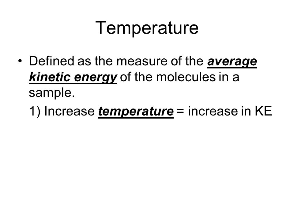 Temperature Defined as the measure of the average kinetic energy ...