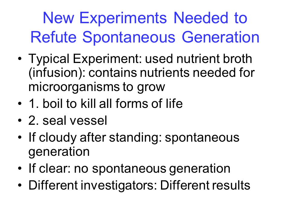 New Experiments Needed to Refute Spontaneous Generation