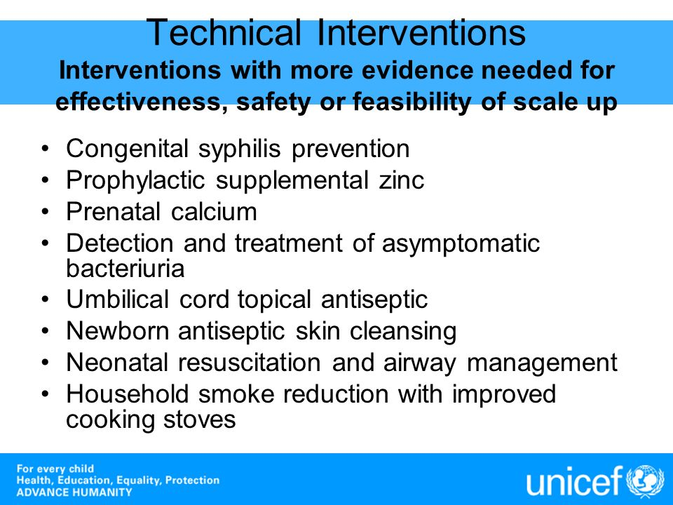 Technical Interventions Interventions with more evidence needed for effectiveness, safety or feasibility of scale up