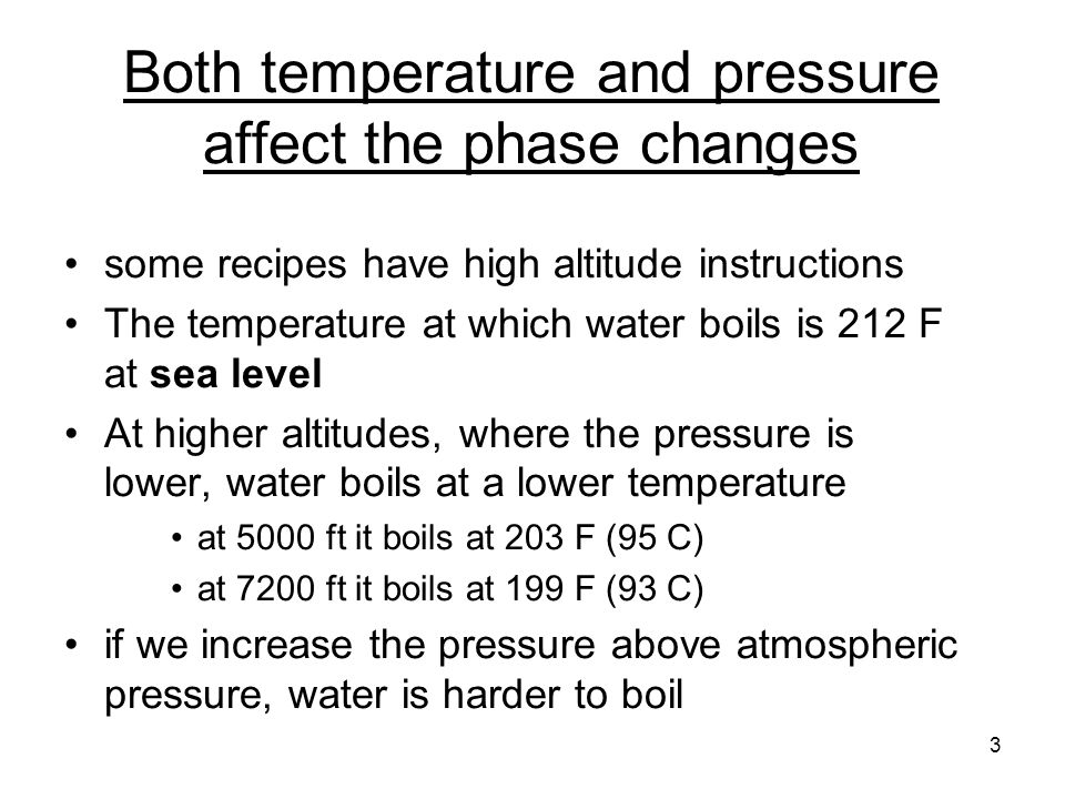 Both temperature and pressure affect the phase changes