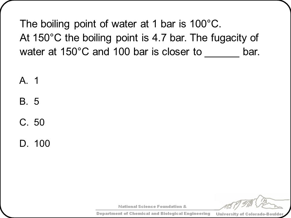 The boiling point of water at 1 bar is 100°C.