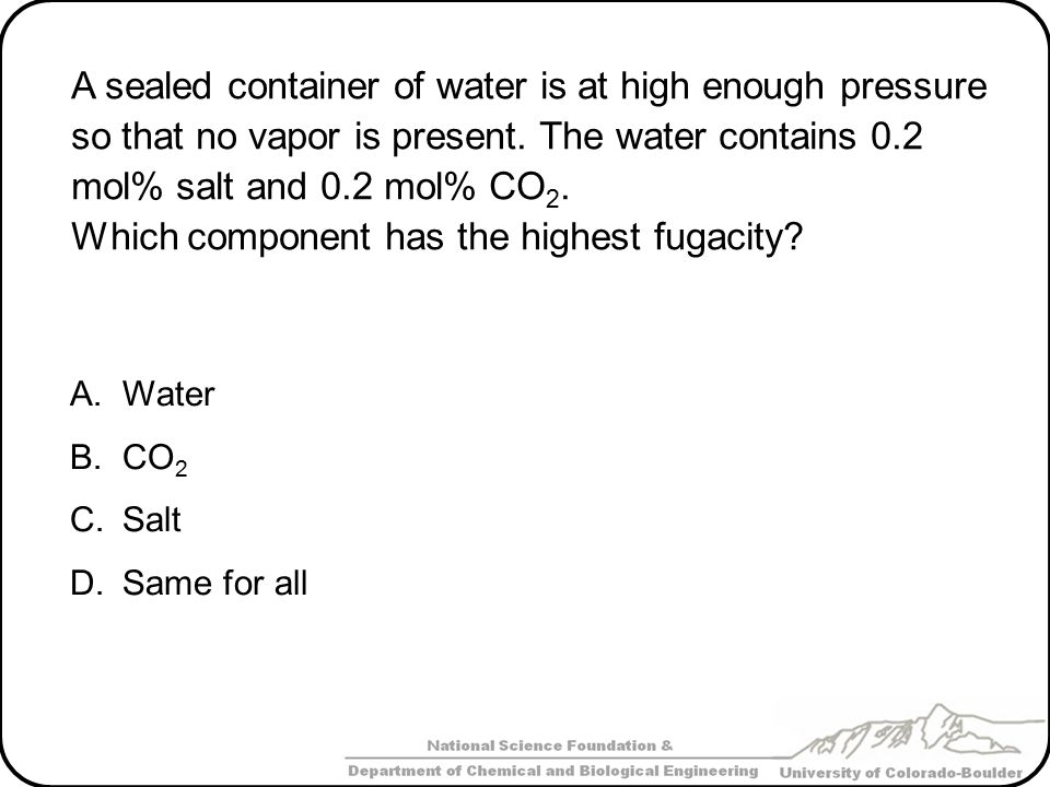 Which component has the highest fugacity