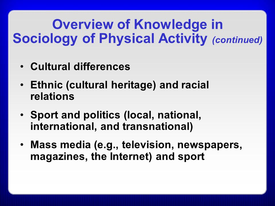 chapter sociology of physical activity ppt video online  overview of knowledge in sociology of physical activity continued