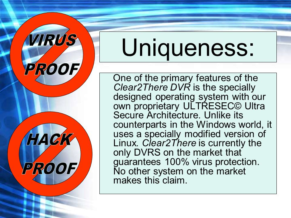 Uniqueness: VIRUS PROOF HACK PROOF