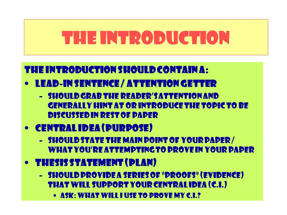 The Introduction The introduction should contain a: