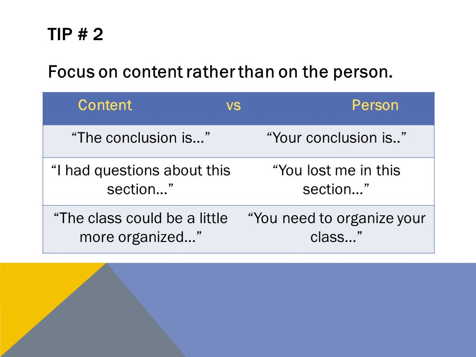Focus on content rather than on the person.