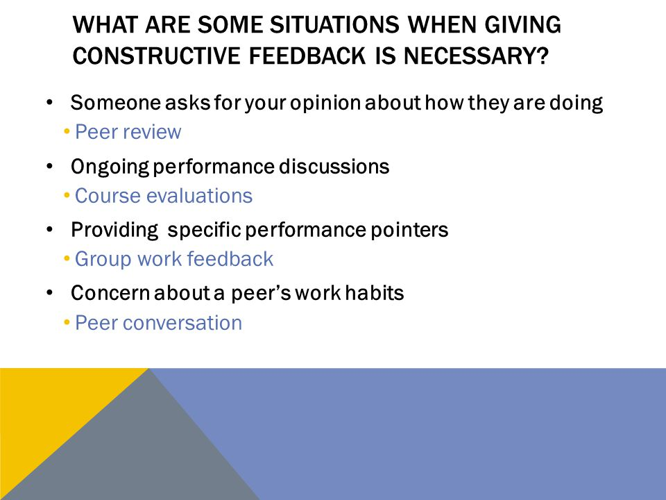 What are some situations when giving constructive feedback is necessary