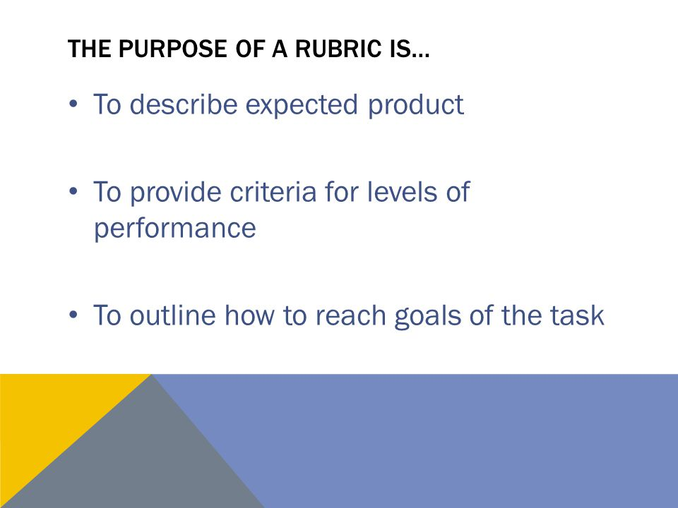 the purpose of a rubric is…