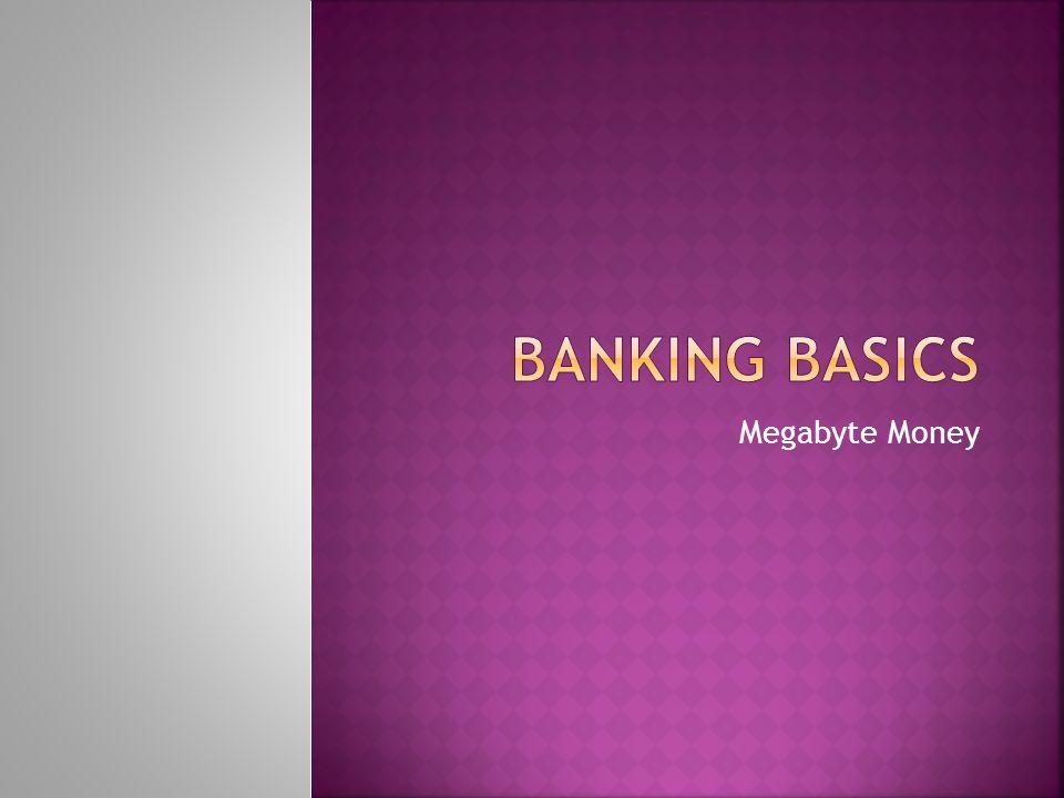 Banking Basics Megabyte Money Standards 1e 2c 3l 6a,b 8a,e