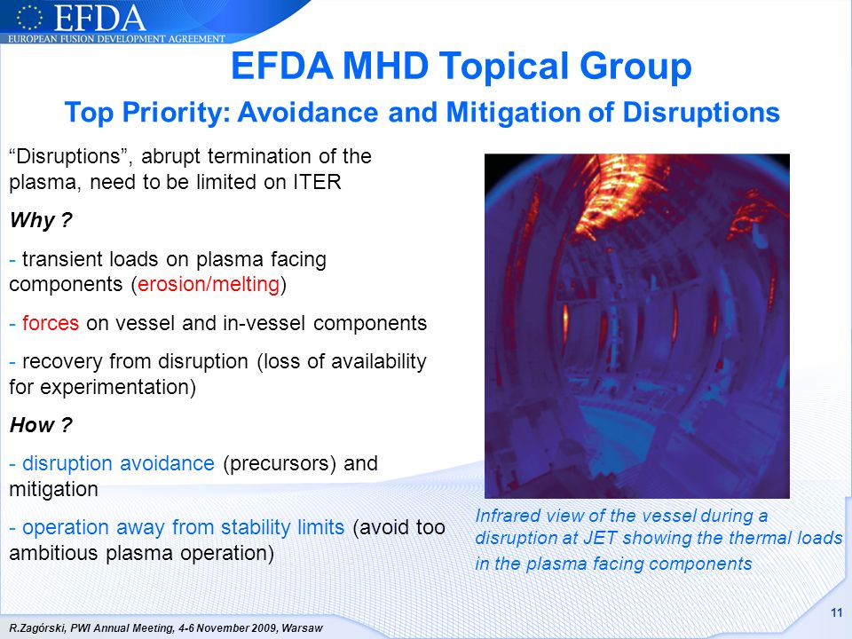 EFDA MHD Topical Group Top Priority: Avoidance and Mitigation of Disruptions.