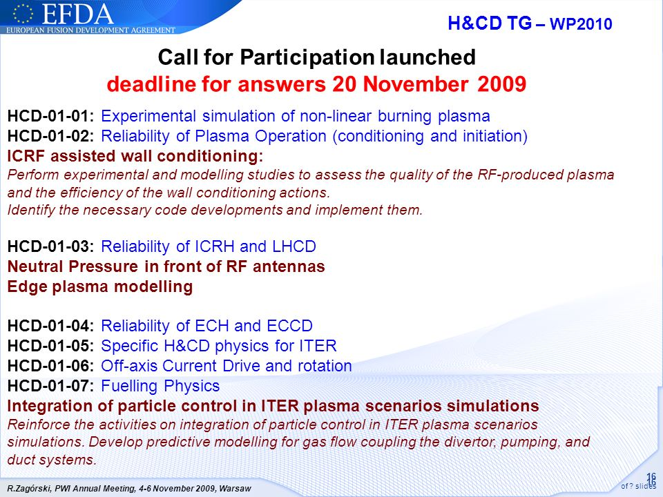 Call for Participation launched deadline for answers 20 November 2009