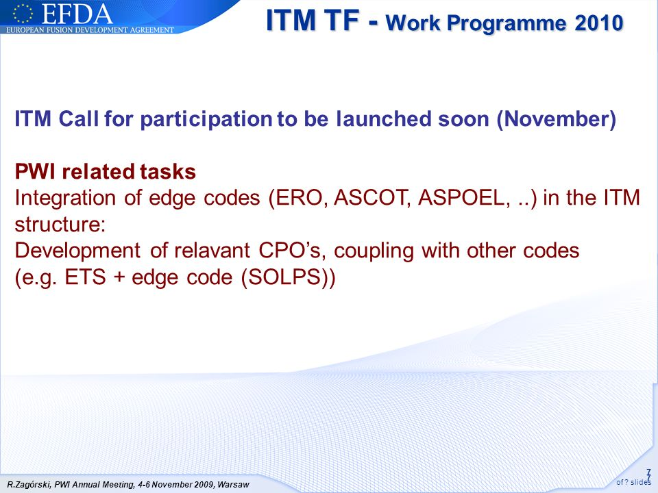 ITM TF - Work Programme 2010 ITM Call for participation to be launched soon (November) PWI related tasks.