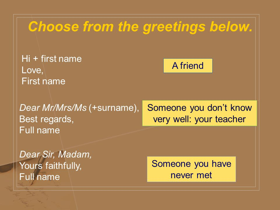 Choose from the greetings below.