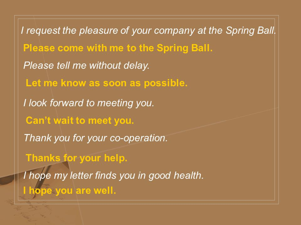 I request the pleasure of your company at the Spring Ball.