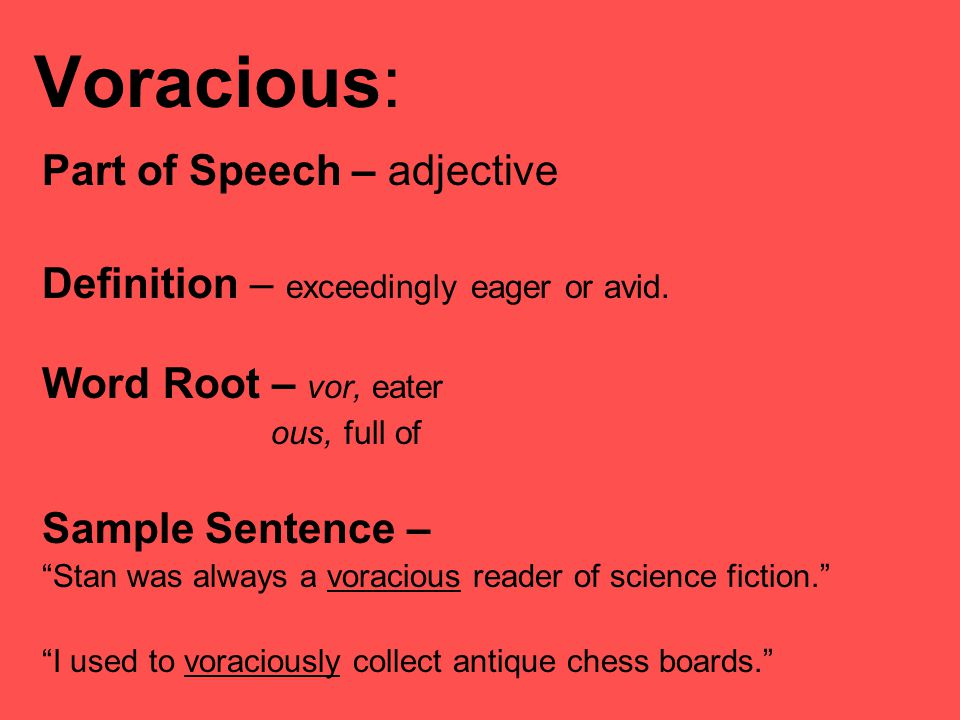 how to use voracious in a sentence