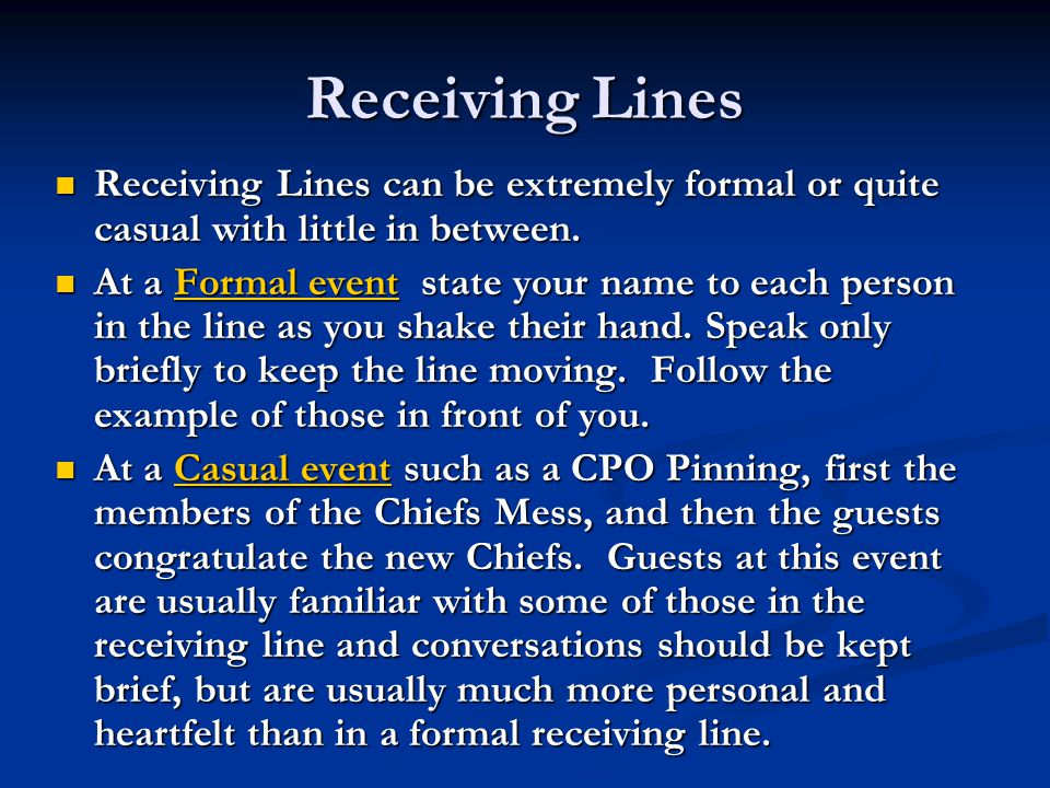Receiving Lines Receiving Lines can be extremely formal or quite casual with little in between.
