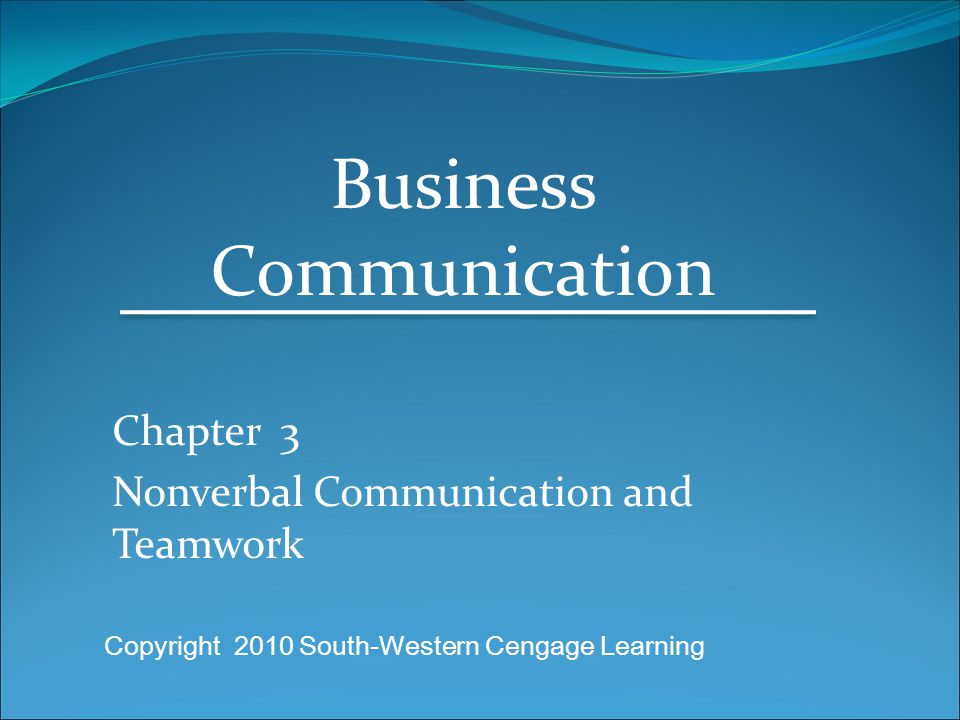 Chapter 3 Nonverbal Communication and Teamwork