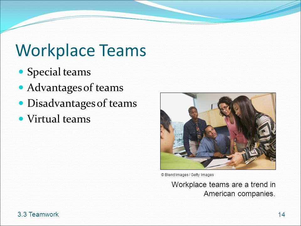 Workplace Teams Special teams Advantages of teams