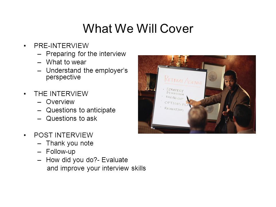 what we will cover pre interview preparing for the interview - Pre Interview Questions To Ask Before An Interview
