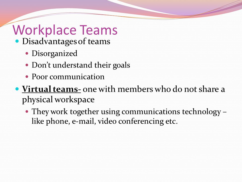 Workplace Teams Disadvantages of teams