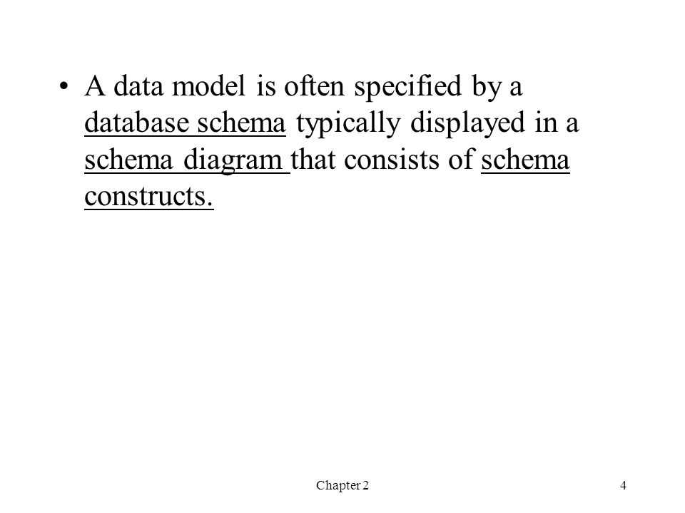 A data model is often specified by a database schema typically displayed in a schema diagram that consists of schema constructs.