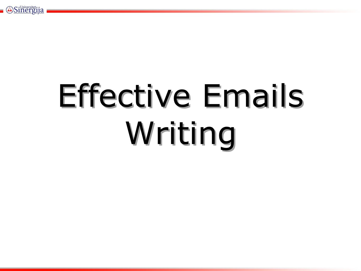 Effective Emails Writing Effective Emails RMU 3-19-08