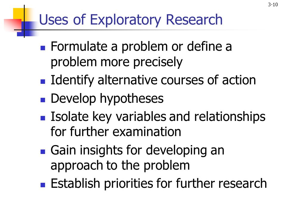 exploratory research method Introduction this article seeks to propose a rationale for exploratory research in the social sciences inspired by the recent debates around qualitative methods ( gerring, 2001 george and bennett, 2005 brady and collier, 2004 mahoney and rueschemeyer, 2003 ragin, 2008 to name just a few), i seek.