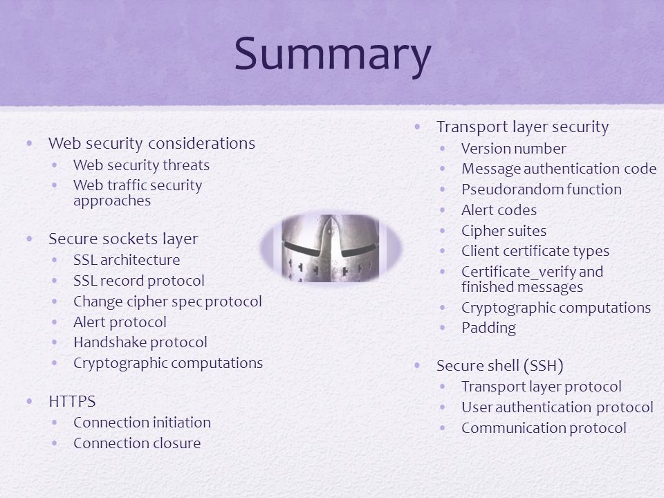 Summary Transport layer security Web security considerations