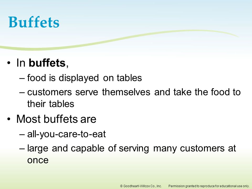 Buffets In buffets, Most buffets are food is displayed on tables