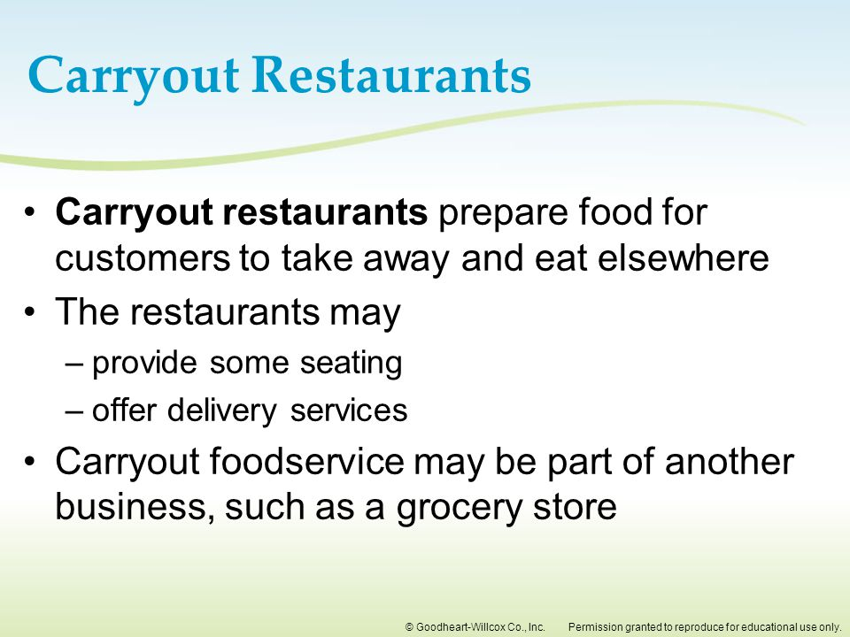 Carryout Restaurants Carryout restaurants prepare food for customers to take away and eat elsewhere.