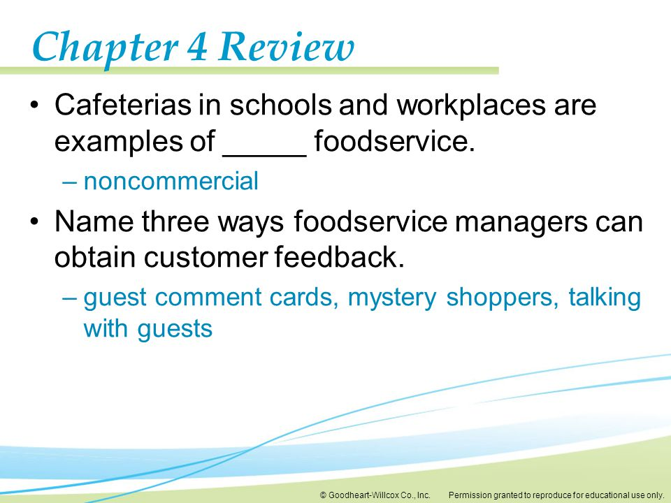 Chapter 4 Review Cafeterias in schools and workplaces are examples of _____ foodservice. noncommercial.