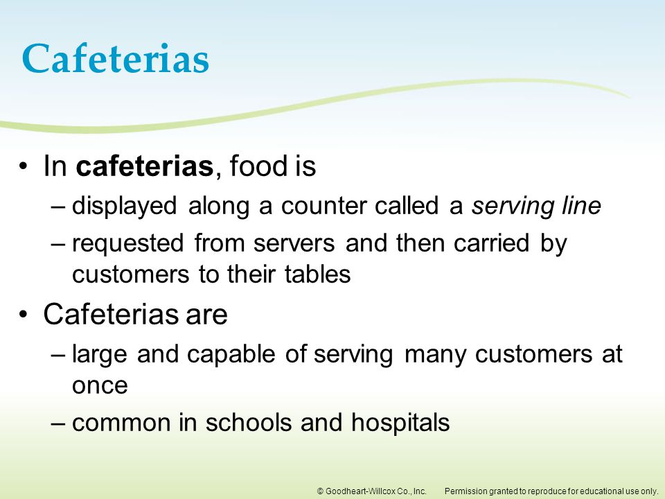 Cafeterias In cafeterias, food is Cafeterias are