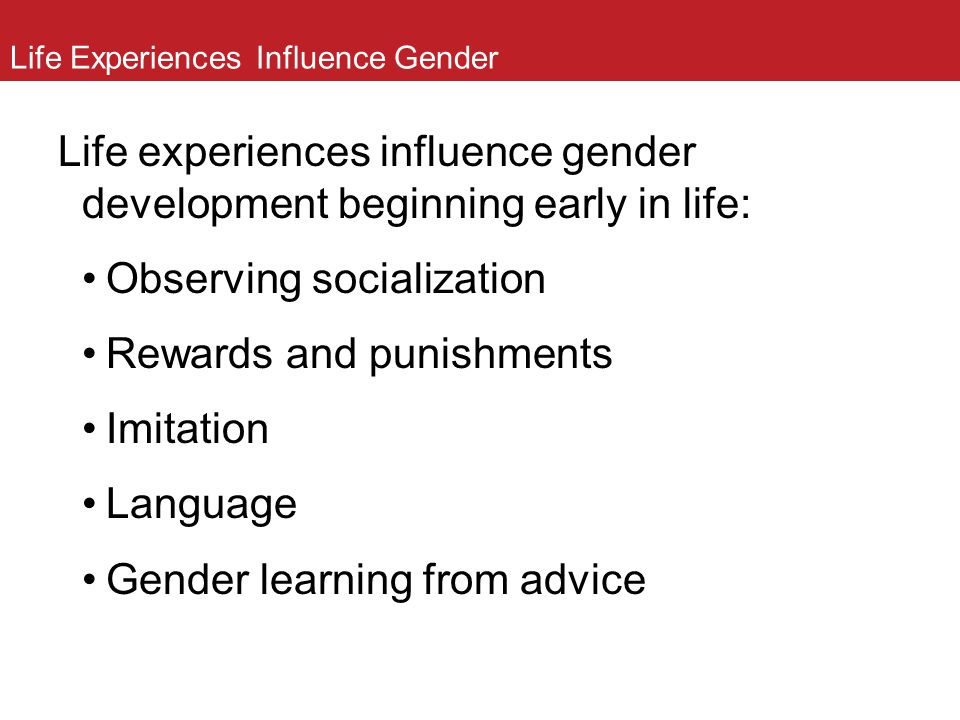 Life Experiences Influence Gender