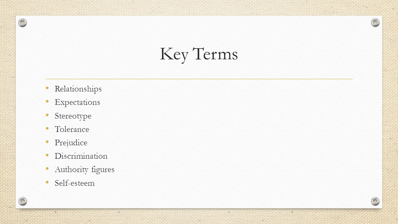 Key Terms Relationships Expectations Stereotype Tolerance Prejudice