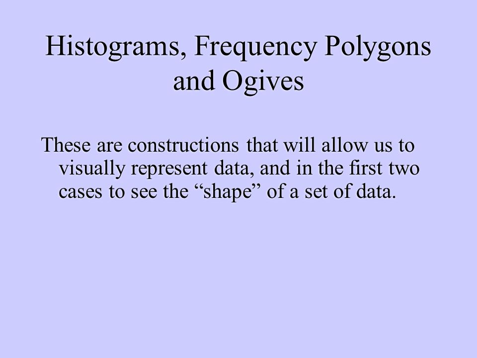Histograms frequency polygons and ogives ppt video online download histograms frequency polygons and ogives ccuart Choice Image