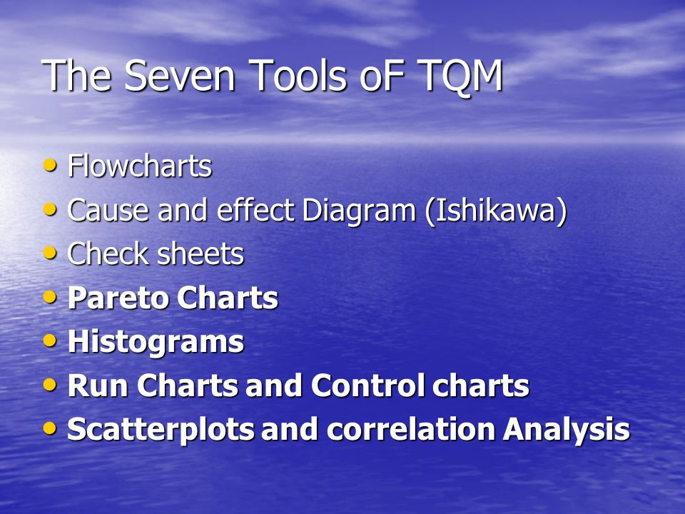 The Seven Tools oF TQM Flowcharts Cause and effect Diagram (Ishikawa)