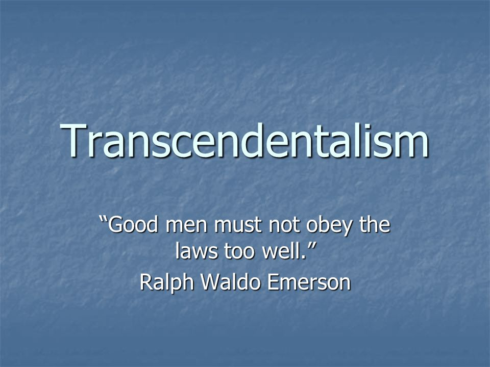 Good men must not obey the laws too well. Ralph Waldo Emerson