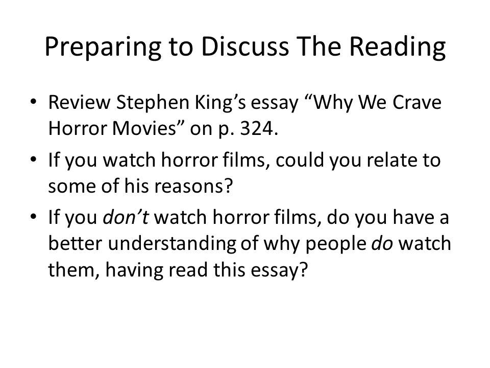 a review of stephen kings essay why we crave for horror movies In stephen king's essay why we crave horror movies, he explains why people go to horror films  king claims that the very act of viewing these films desensitizes us  i agree with stephen king when he says that horror movies are like riding roller coasters.