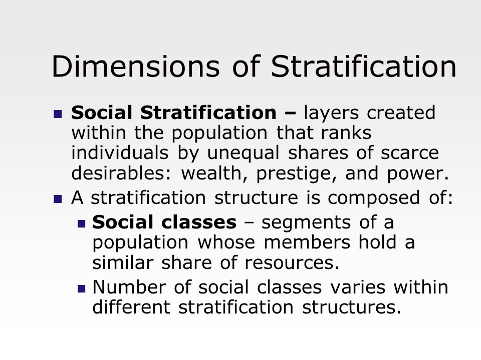 demographics and social stratification Social stratification refers to the way people are ranked and ordered in society in western societies, stratification is primarily seen and understood as a result of socioeconomic status, which produces a hierarchy in which access to resources, and possession of them, increases from the lower to.