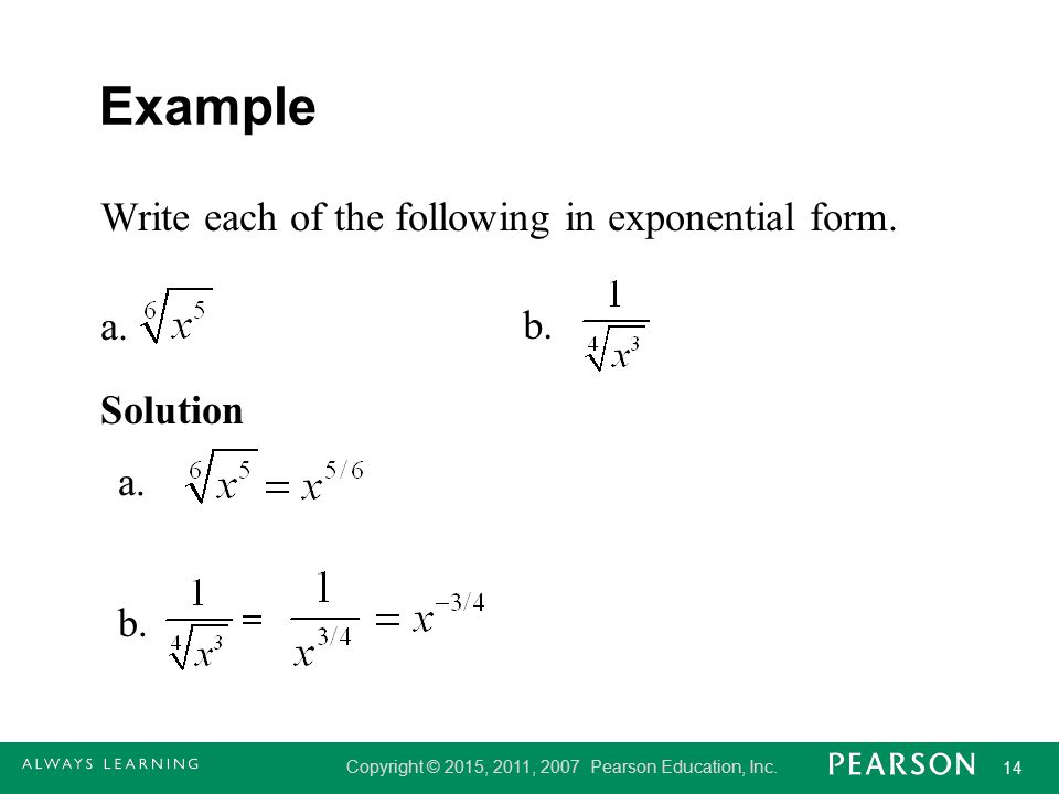 Example Write each of the following in exponential form. a. b.