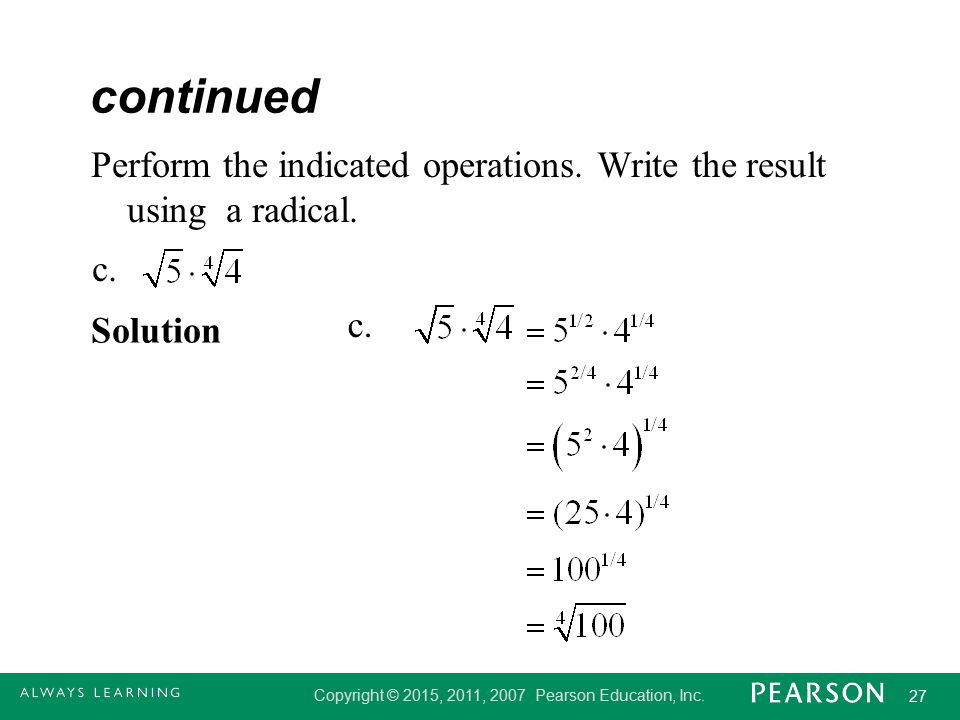 continued Perform the indicated operations. Write the result using a radical. c. Solution c.