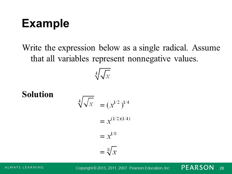 Example Write the expression below as a single radical.