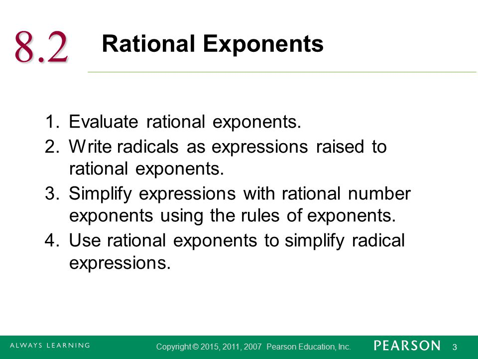 8.2 Rational Exponents 1. Evaluate rational exponents.