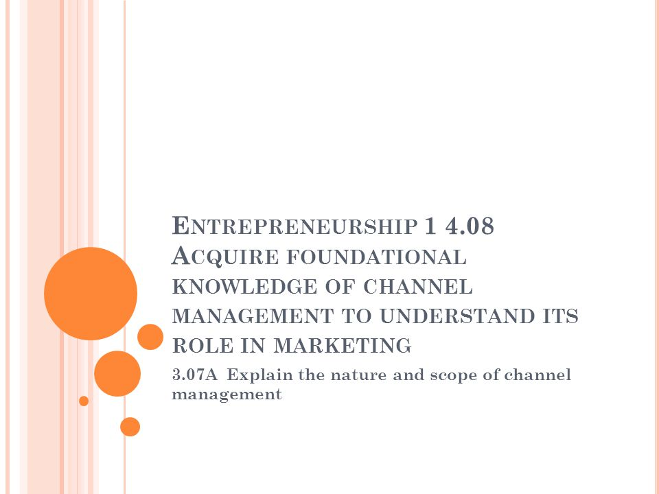 3 07a Explain The Nature And Scope Of Channel Management Ppt Video