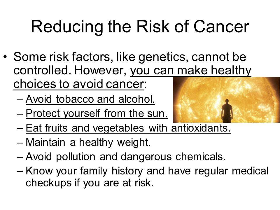 Reducing the Risk of Cancer