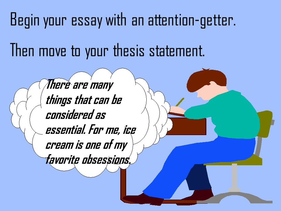 writing essay attention getters Criminology dissertation drugs attention getter for essay i cant do my thesis write essay website.
