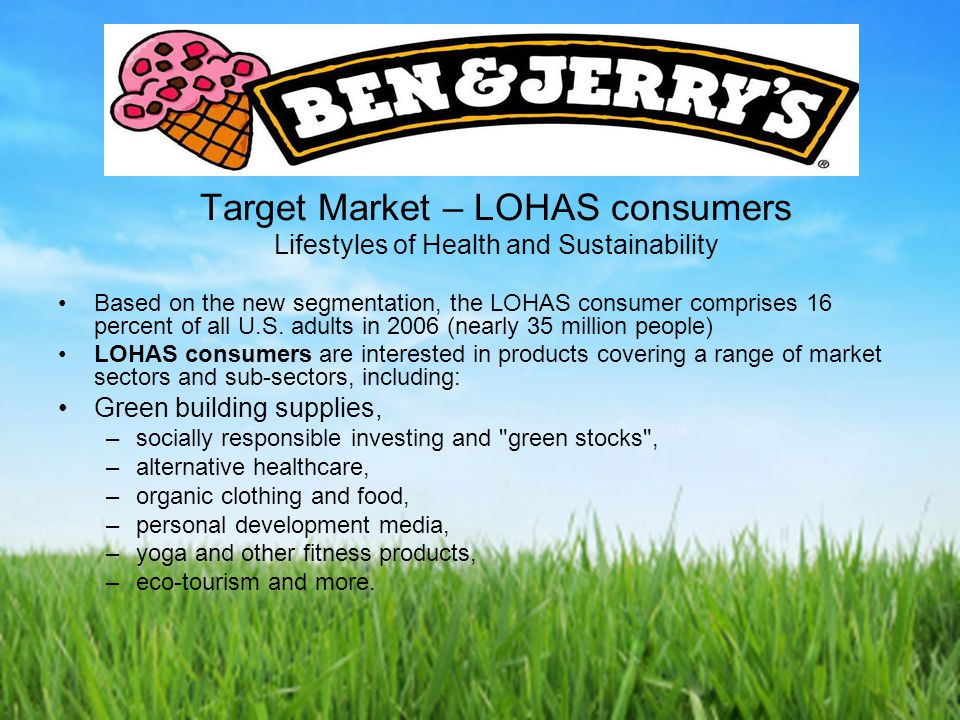 ben and jerry market segmentation Included in this should be a segmentation analysis identify possible segments that ben and jerry's should target  with superior marketing techniques ben and .