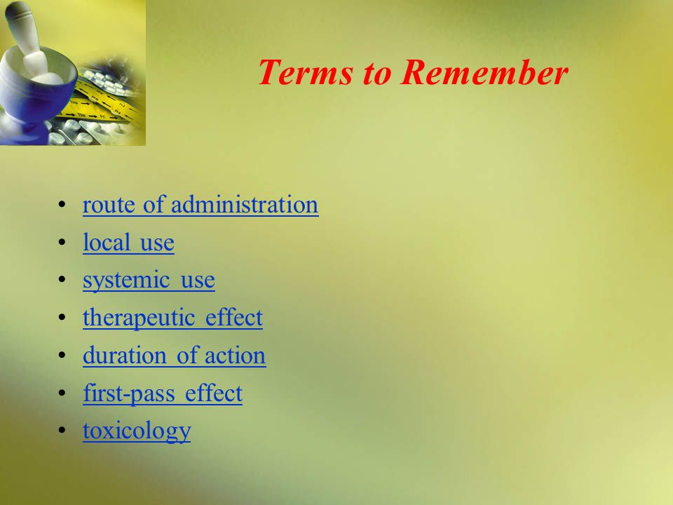 Terms to Remember route of administration local use systemic use