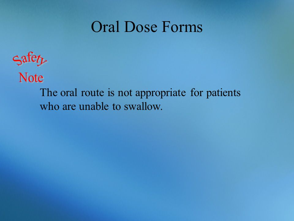 Oral Dose Forms Safety Note
