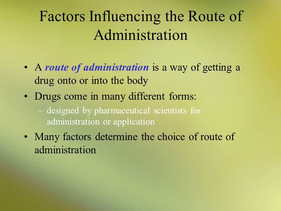 Factors Influencing the Route of Administration